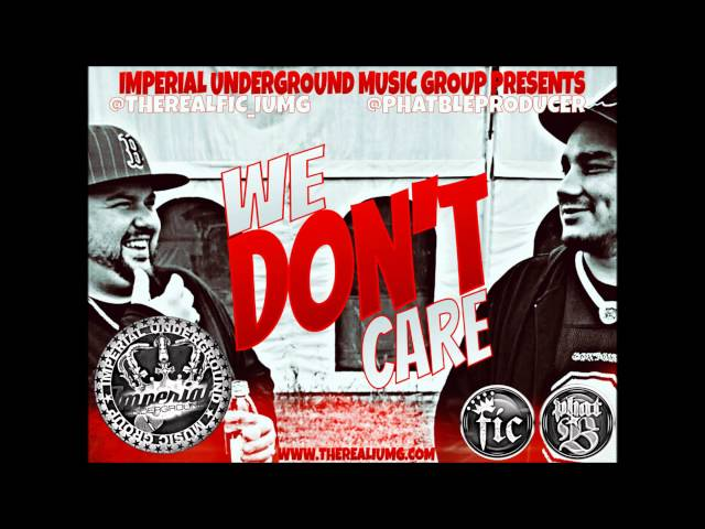 Fic & Phat B - We Don't Care