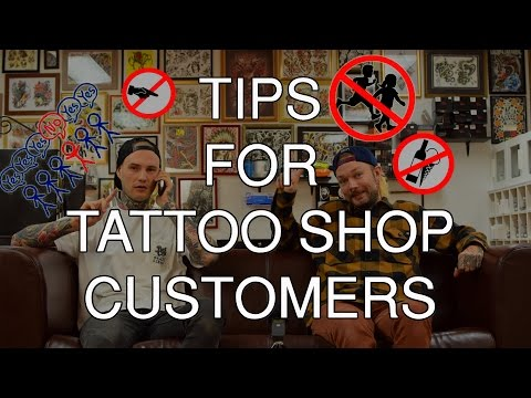 Tips for Tattoo Shop customers - how to behave