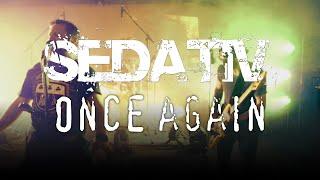 Sedativ - Once again