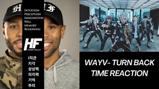 WayV Turn Back Time REACTION (KPOP) Higher Faculty
