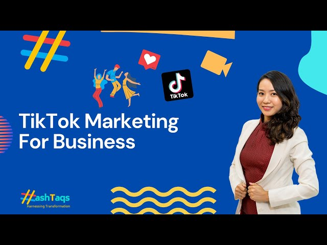 The Hash Series | Episode 4 | TikTok Marketing For Business