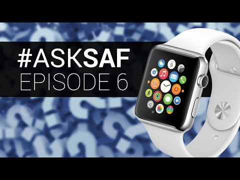 Apple Watch? 4K Smartphones? #AskSAF Q&A #006