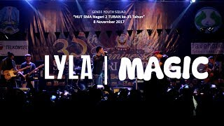 Lyla - Magic (Night Performs in 35th SMA Negeri 2 Tuban's Anniversary 2017)