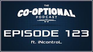 """The Co-Optional Podcast Ep. 123 ft. Geoff """"iNcontroL"""" Robinson [strong language] - May 12, 2016"""