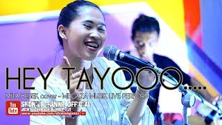 Hey Tayo  Cover Rancak  Mita Besek - Megaza Musik | Live Perform