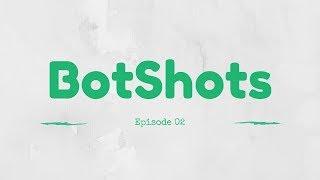 BotShots Episode 02: ERROR
