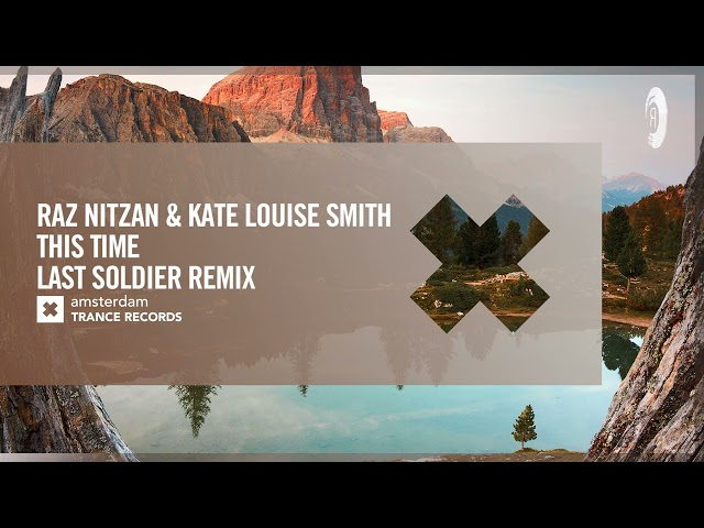 Raz Nitzan & Kate Louise Smith - This Time (Last Soldier Remix) [Amsterdam Trance] Extended