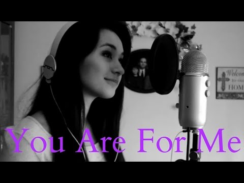 You Are For Me - Kari Jobe (cover)