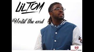 Lil' Tom - Until the end (TunnA Beatz / Dynasty Music) (2015) (Clip Officiel)