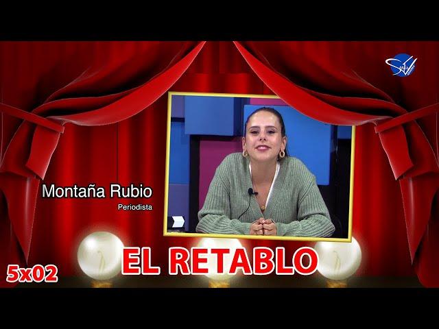 EL RETABLO 5x02: Montaña Rubio