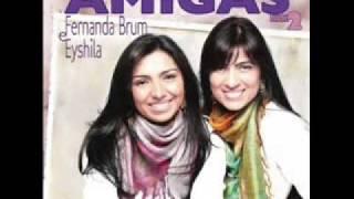 Canção para minha amiga - Fernanda Brum e Eyshila