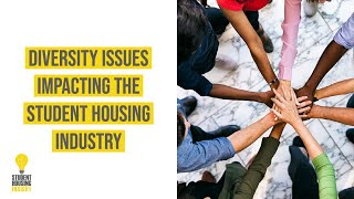 Diversity Topics Impacting the Student Housing Industry