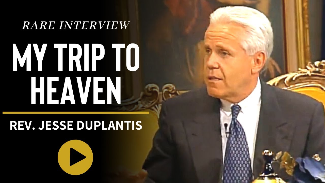Jesse Duplantis - RARE Interview About His Trip to Heaven
