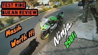 Ninja 250 (2014) Masih WORTH IT! I Test Ride bukan Review