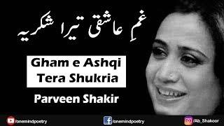 Gambar cover Gham-e-Ashiqui Tera Shukriya    Ab_Shakoor    OneMindPoetry   ParveenShakir