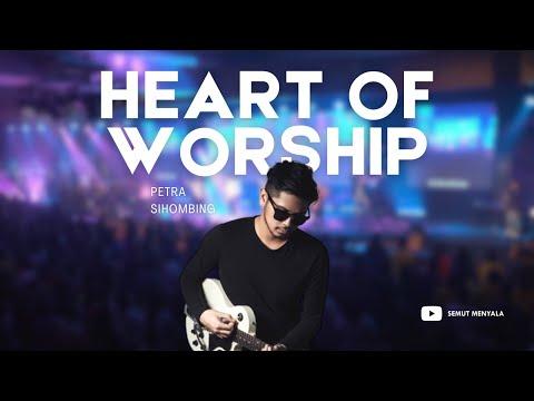 Free Download Petra Sihombing - Heart Of Worship Mp3 dan Mp4