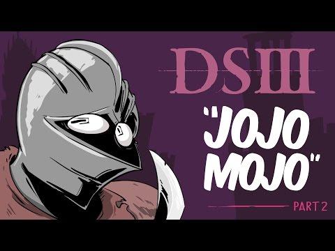 DS3 : Part 2 - JoJo Mojo [Stream cuts]