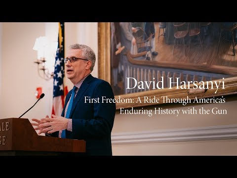 David Harsanyi | First Freedom: A Ride Through America's Enduring History with the Gun