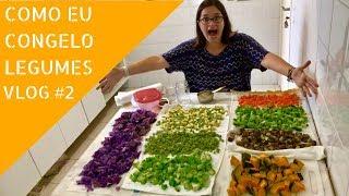 #veronicanacozinha Como Congelar Legumes BRANQUEAMENTO | Legumes para 30 dias com R$20 | Vlog #2