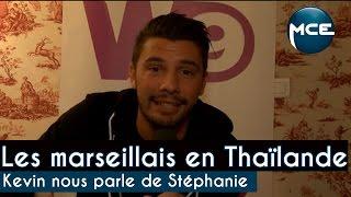 Les Marseillais en Thaïlande : Kevin nous parle de Stéphanie