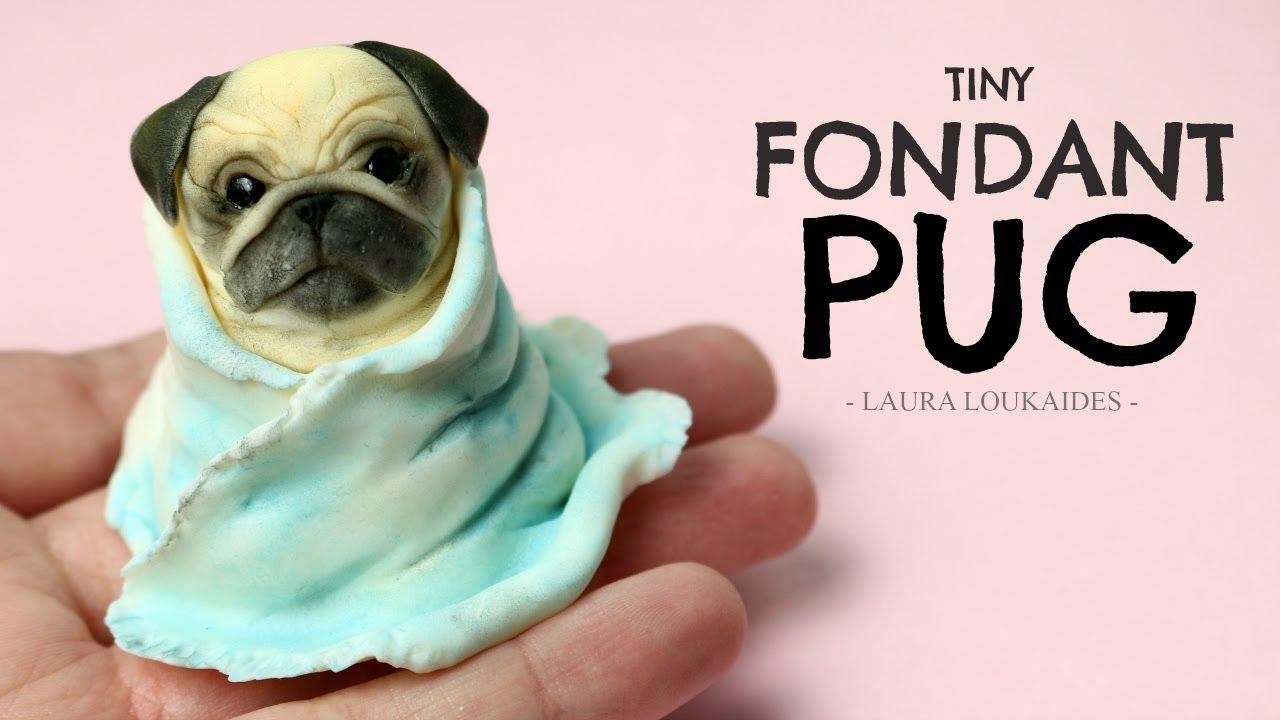 Tiny Fondant Pug Timelapse Laura Loukaides Youtube