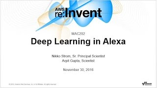 AWS re:Invent 2016: Deep Learning in Alexa (MAC202)