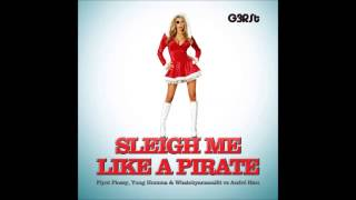 G3RSt - Sleigh Me Like A Pirate (Flynt Flossy, Yung Humma & Whatchyamacallit vs André Rieu)