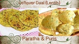 Leftover Daal Dahl or Dal (Lentil) Recipes