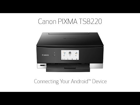 Canon PIXMA TS8220 - Connecting Your Android Device