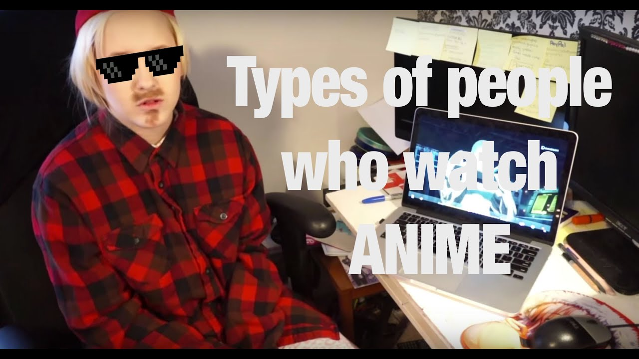 Types Of People Watch Anime