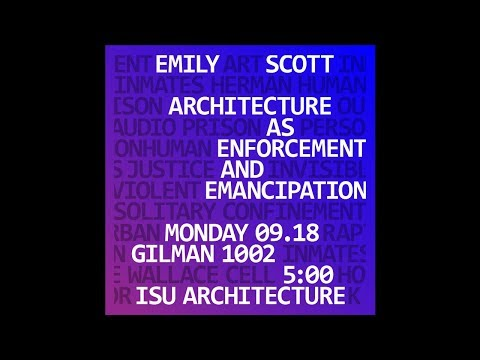 Emily Eliza Scott Lecture - Architecture as Enforcement and Emancipation: the Case of Herman's House