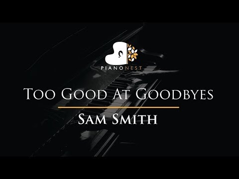 Sam Smith - Too Good At Goodbyes - Piano Karaoke  Sing Along  Cover with