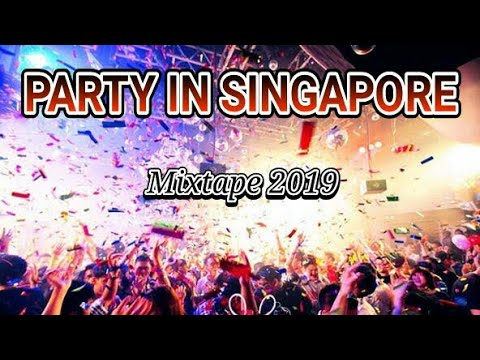 DJ PARTY IN SINGAPORE NEW MIXTAPE 2019