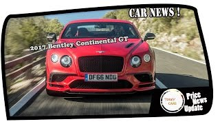 Watch Now !!! 2017 Bentley Continental GT Price & Spec