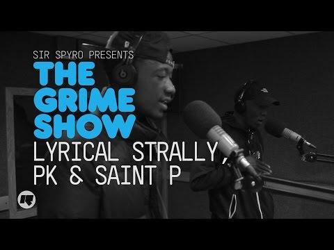 Grime Show: Lyrical Strally, PK & Saint P (YGG)