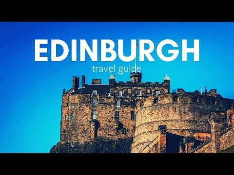 EDINBURGH Travel Guide, top 5 best places in edinburgh !!