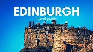 EDINBURGH Travel Guide, top 5 best places in edinburgh !!