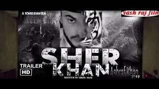 Sher Khan Indian movies Eid days Release 21/08/2018 official Trailer Ashraf Khan