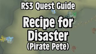 RS3: Recipe for Disaster (Pirate Pete) Quest Guide - RuneScape