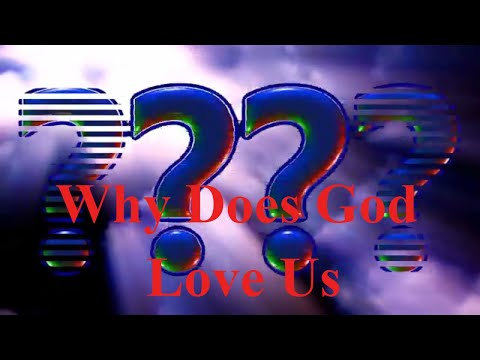 Why Does God Love Us   🙏 God Quotes