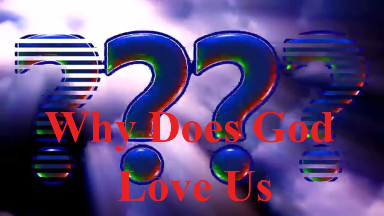 Why Does God Love Us | ???? God Quotes