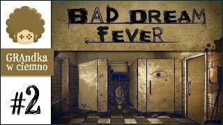 Bad Dream: Fever PL #2 | Gorączka nieprzespanej nocy