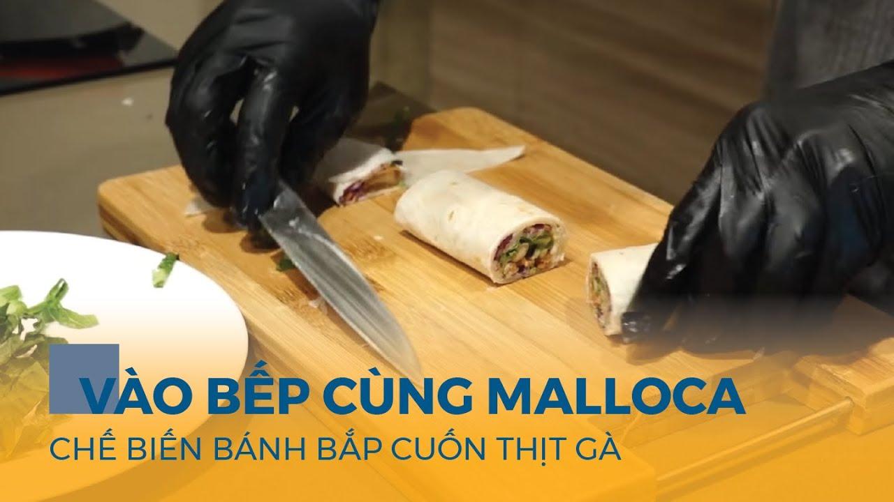 Bánh bắp cuộn thịt gà - Món ăn cho ngày bận rộn - Vào bếp cùng Malloca