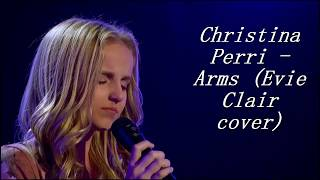 She Sings For Her Dying Dad... Don't Cry   Evie Clair cover  -  Arms (cover & lyrics)