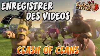 Comment enregistrer des vidéos Clash Of Clans