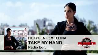 Hoxygen Feat Mellina - Take My Hand (Original Radio Edit)