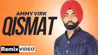 Qismat (Remix) | Ammy Virk | Sargun Mehta | Jaani | B Praak | DJ Akash Rohira | New Songs 2019