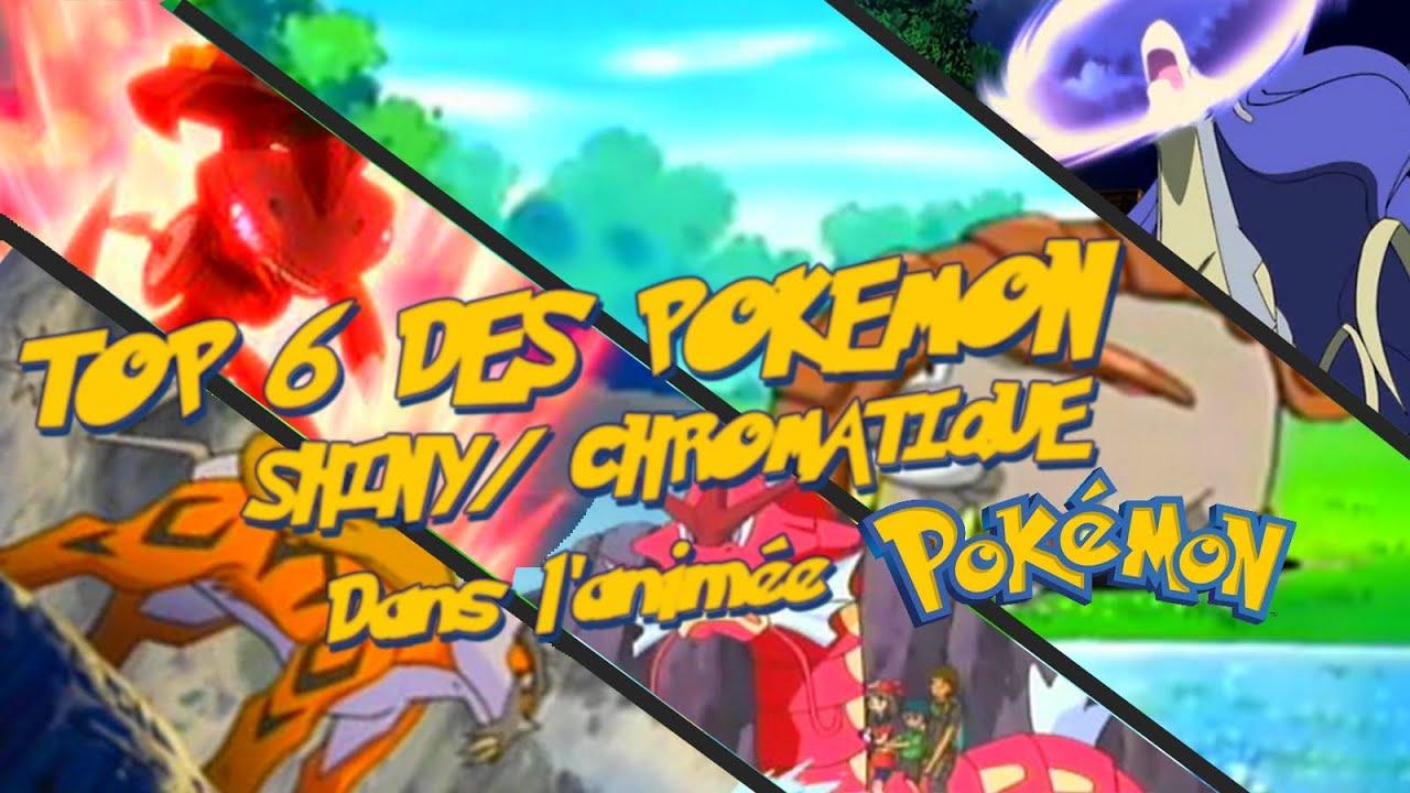 Top 6 Des Pokemon Shiny Chromatiques Dans Lanimé Feat Ibraxplay