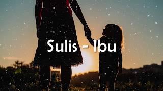 Sulis - Ibu Lirik 🎵