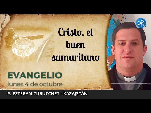 Evangelio de hoy, 4 de octubre de 2021   Cristo, el buen samaritano